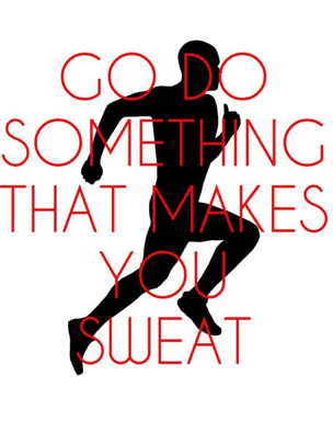 do something to sweat DO Something! A Success in the Making....
